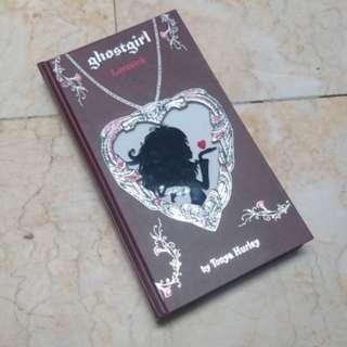 Ghost girl Lovesick by Tonya Hurley (HARD BOUND)