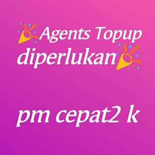 Agents Topup di Perlukan