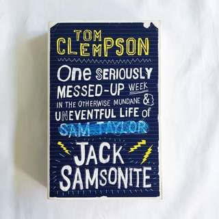 One Seriously Messed-Up Week: In the Otherwise Mundane and Uneventful Life of Jack Samsonite by Tom Clempson