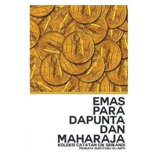 Emas Para Dapunta dan Maharaja - Koleksi Catatan Cik Srikandi