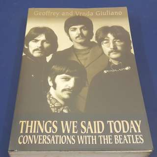 """Things We Said Today: Conversations with the """"Beatles"""" by Geoffrey Giuliano"""