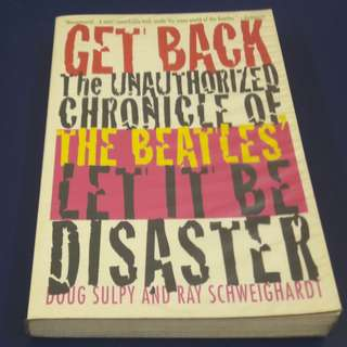"""Get Back: The Unauthorized Chronicle of the Beatles' """" Let It Be"""" Disaster"""
