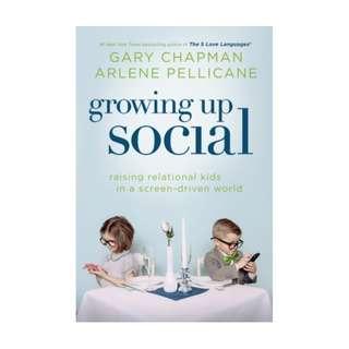 [eBook] Growing Up Social - Gary Chapman and Arlene Pellicane