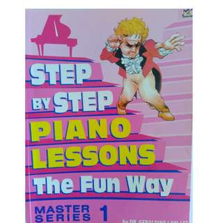 Step by Step Piano Lessons The Fun Way Master Series 1