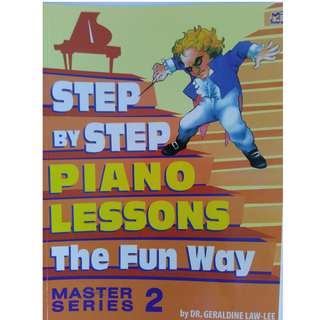 Step by Step Piano Lessons The Fun Way Master Series 2