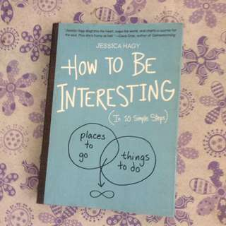 How to be interisting