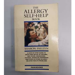 The Allergy Self-Help Book: A Step-By-Step Guide to Nondrug Relief of Asthma, Hay Fever, Headaches, Fatigue, Digestive Problems