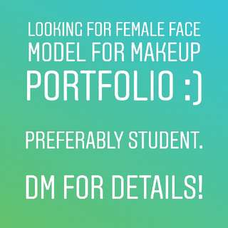 Looking for one day face model! students are welcomed!
