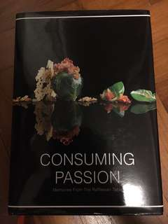Consuming Passion Memories From The Rafflesian Table (RGS)