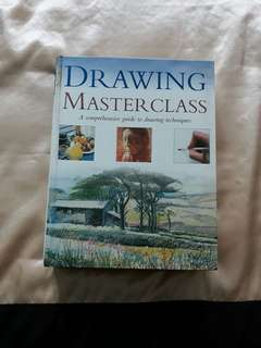 DRAWING MASTERCLASS: A COMPREHENSIVE GUIDE TO DRAWING TECHNIQUES