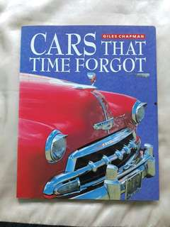 CARS THAT TIME FORGOT by Giles Chapman
