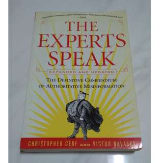 [Educational Book] The Experts Speak : The Definitive Compendium of Authoritative Misinformation
