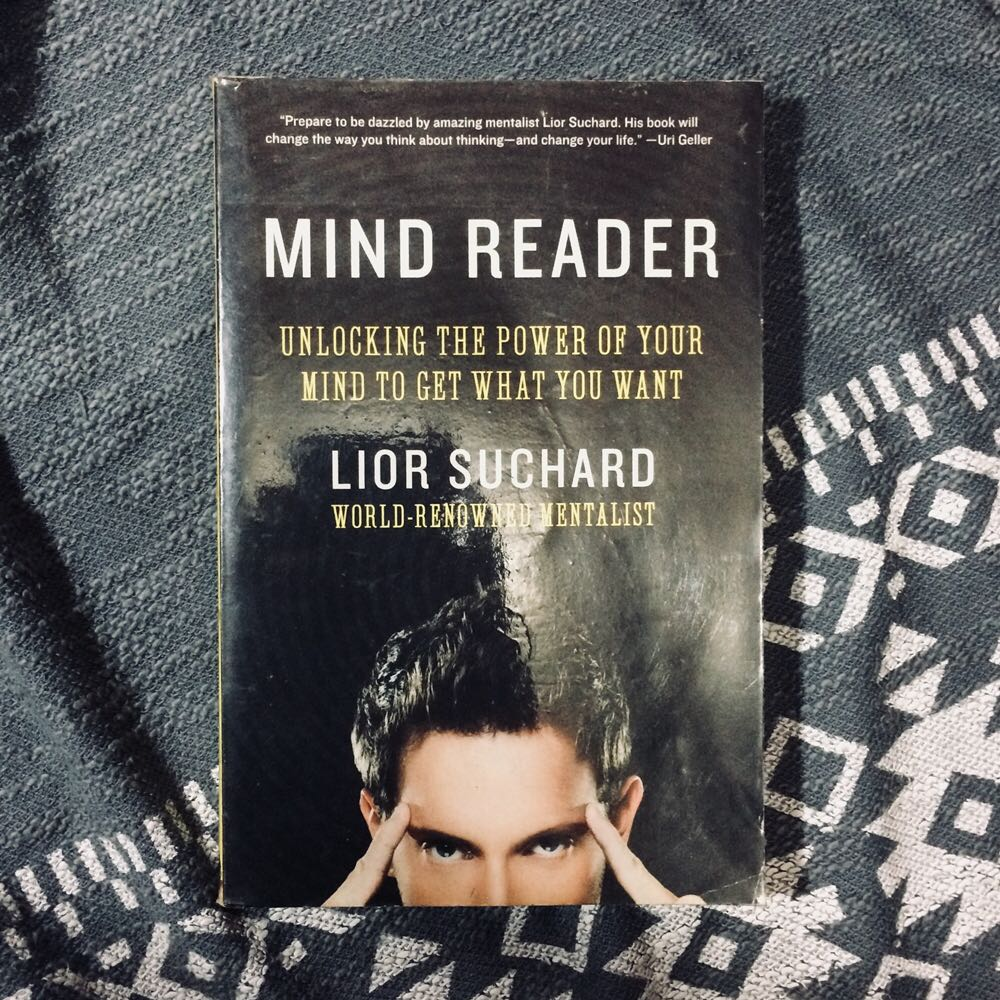 Mind Reader: Unlocking the Power of Your Mind to Get What You Want