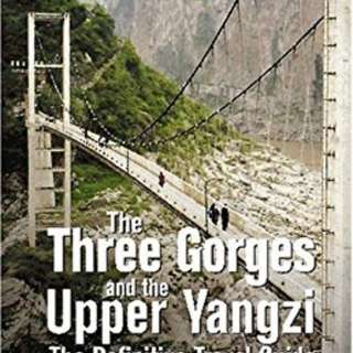 The New Yangzi River Trilogy, Vol. 3: The Three Gorges and the Upper Yangzi [New, Softback]