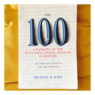 The 100 - A Ranking of the Most Influential Persons in History by Michael H. Hart