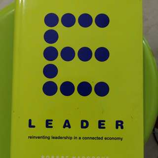 E-Leader: Reinventing leadership in a connected economy by Robert Hargrove