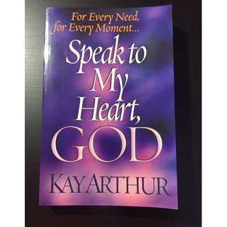Speak to My Heart God For Every Need for Every Moment by Kay Arthur Paperback