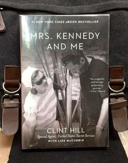 《Bran-New + Memoir Of Special Agent US Secret Service》Clint Hill - MRS. KENNEDY AND ME : A former Secret Service Agent Recounts His Shared Experiences With The Former First Lady Before And After Her Husband's Death