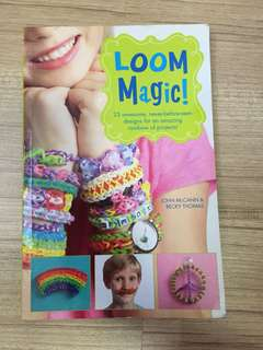 Loom Magic_ Guide book for rubber band loom projects