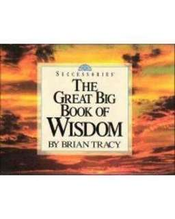 The Great Big Book of Wisdom by Brian Tracy