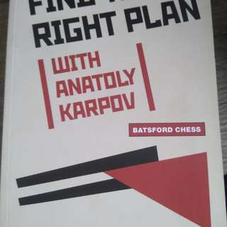 Find the Right Plan in Chess by former World Champion GM Anatoly Karpov