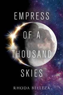 Empress of a Thousand Skies by Rhoda Belleza; Young Adult / YA