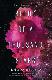 Blood of a Thousand Stars by Rhoda Belleza; Young Adult / YA