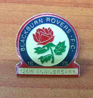 Collectibles...Vintage 125th Anniversary BLACKBURN ROVERS FOOTBALL CLUB PIN