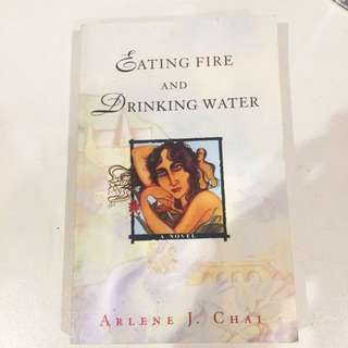 Eating Fire and Drinking Water