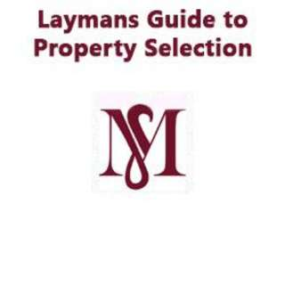 [FREE DOWNLOAD] LAYMAN'S GUIDE TO PROPERTY SELECTION