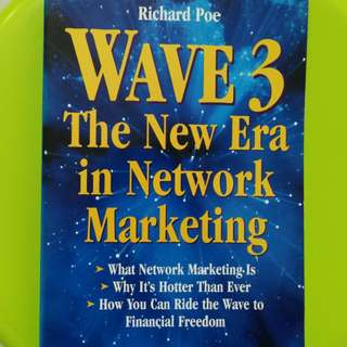 Wave 3: The new era in network marketing by Richard Poe