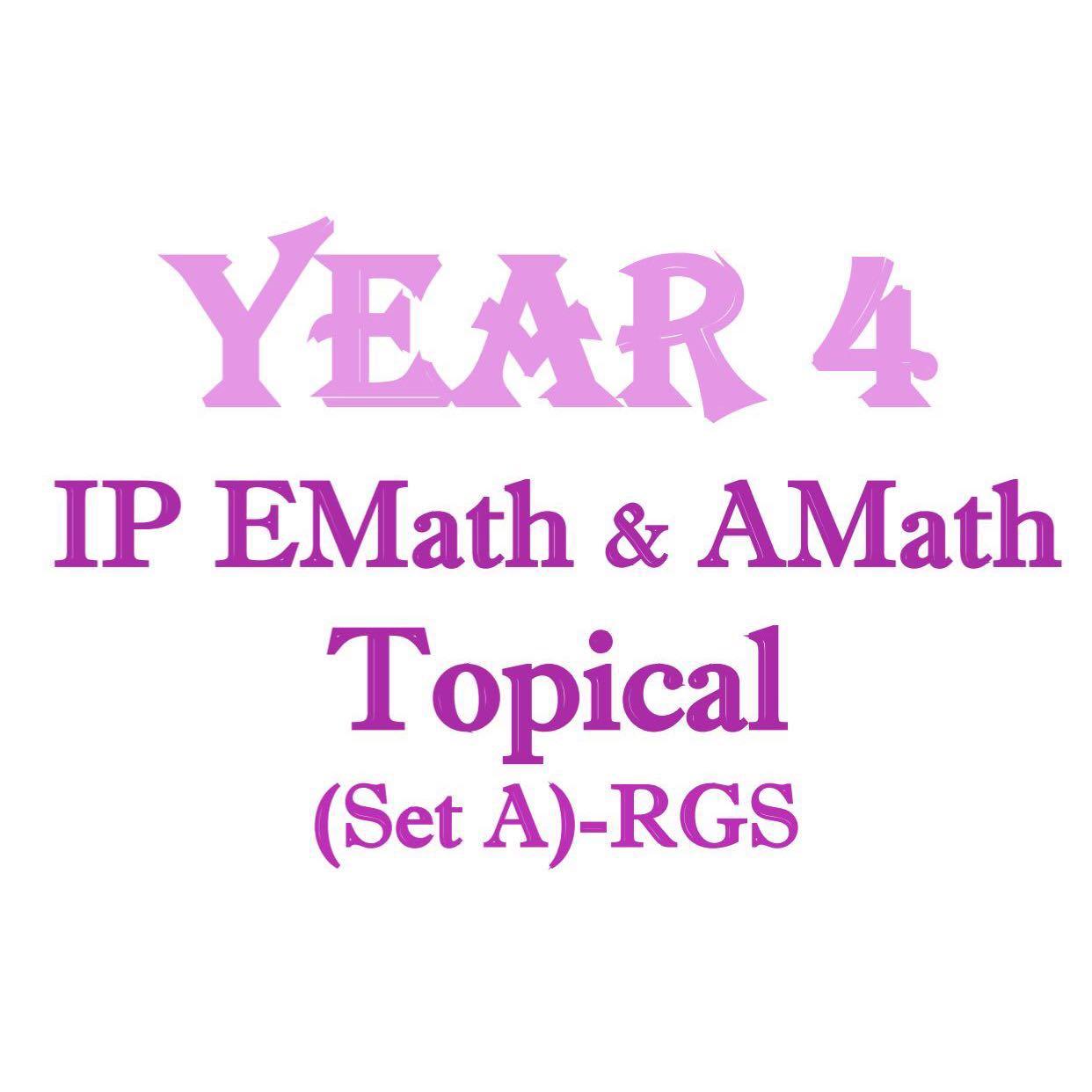 2017 IP Year 4 Math Topical Revision (Set A) / AMath / EMath ...