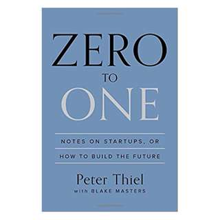 Zero to One: Notes on Startups, or How to Build the Future Kindle Edition by Peter Thiel  (Author),‎ Blake Masters  (Author)
