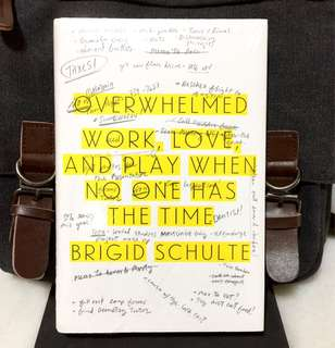 # Highly Recommended 《Bran-New Book + Hardcover Edition + Insights On How To Achieve the Perfect Work-Life Balance.》Brigid Schulte - OVERWHELMED : Work, Love, and Play When No One Has the Time