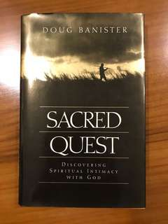 Hardcover book - Sacred Quest, Discovering Spiritual Intimacy with God, by Doug Banister