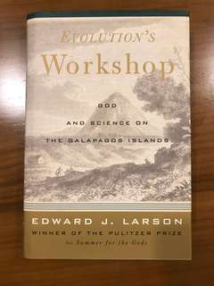New Hardcover - Evolution's Workshop, God and Science on the Galapagos Island, by Edward J. Larson