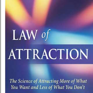 Law of Attraction: The Science of Attracting More of What You Want and Less of What You Don't - Michael J. Losier