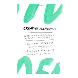 Creative Confidence: Unleashing the Creative Potential Within Us All by Tom Kelley & David Kelley EBOOK