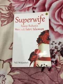 Superwife - Resep rahasia menjadi istri idaman buku