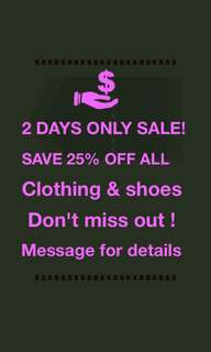 25% OFF ALL CLOTHING & SHOES!