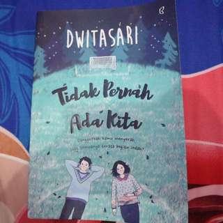 Novel Dwitasari TIDAK PERNAH ADA KITA
