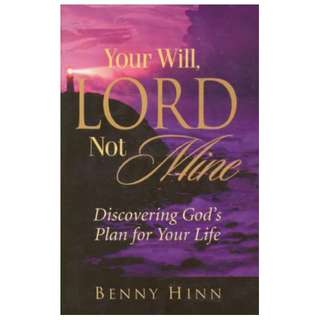 [eBook] Your Will, Lord Not Mine - Benny Hinn