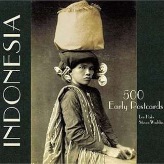 Indonesia 500 Early Postcards (Paperback First Edition 2004) by Leo Haks
