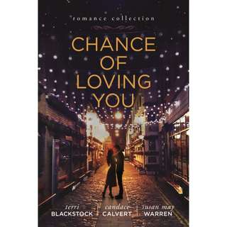 Free ebook - Chance of Loving You by Terri Blackstock, Candace Calvert, Susan May Warren