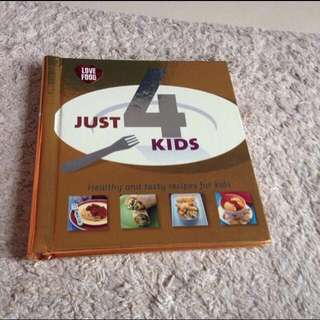 Cookbook - Just 4 Kids: Easy & Healthy Recipes For Kids