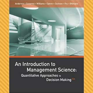 An Introduction to Management Science: Quantitative Approaches to Decision Making 14th Edition (with Solutions Manual)