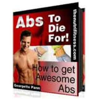 Abs To Die For: How To Get Awesome Abs eBook