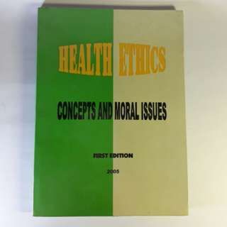 Health Ethics Concepts and Moral Issues 1st Edition