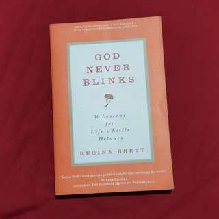 God Never Blinks by Regina Brett
