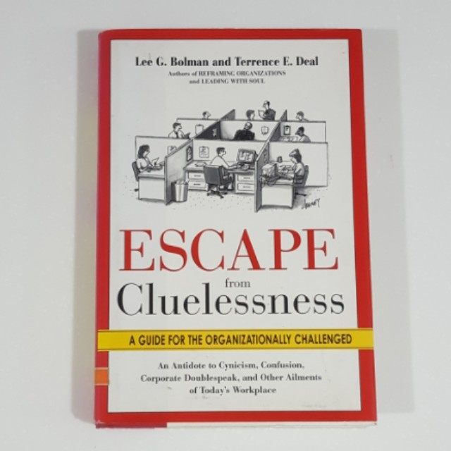 Escape from Cluelessness by Bolman & Deal [Hardcover]